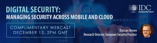 Digital Security: Managing Security Across Mobile and Cloud IDC